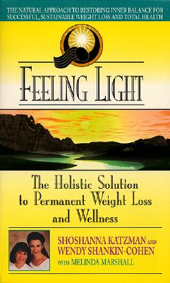 Image for Feeling Light: The Holistic Solution to Permanent Weight Loss and Wellness