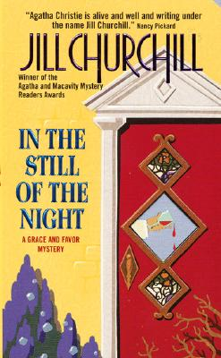 In the Still of the Night: A Grace and Favor Mystery, JILL CHURCHILL