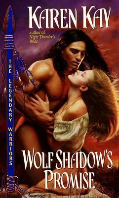 Wolf Shadow's Promise (Legendary Warrior), KAREN KAY