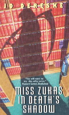 Miss Zukas in Death's Shadow, Dereske, Jo