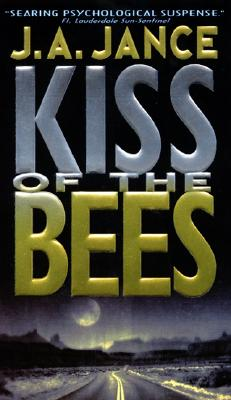 Kiss of the Bees: A Novel of Suspense, J.A. Jance