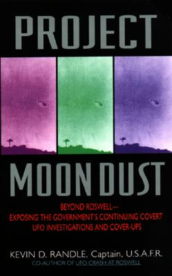 Image for Project Moon Dust: Beyond Roswell-Exposing the Government's Continuing Covert Ufo Investigations and Cover-Ups