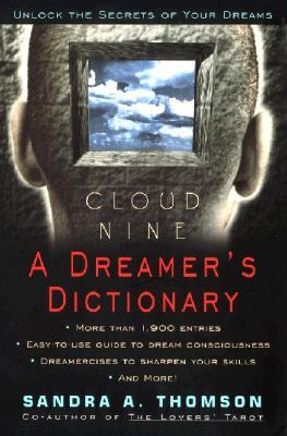 Cloud Nine:: A Dreamer's Dictionary, Thomson, Sandra A.