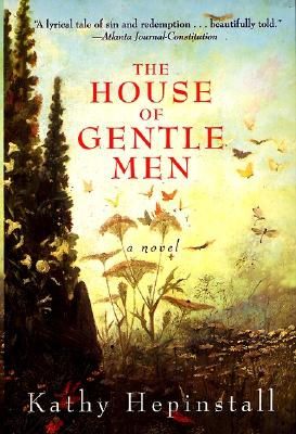 The House of Gentle Men: A Novel, Hepinstall, Kathy