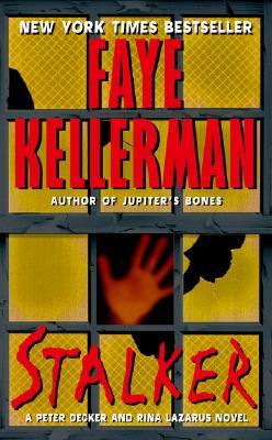 Stalker: A Peter Decker and Rina Lazarus Novel, FAYE KELLERMAN