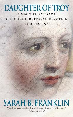 Daughter of Troy, SARAH B. FRANKLIN