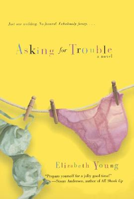 """Asking for Trouble: A Novel, """"Young, Elizabeth"""""""