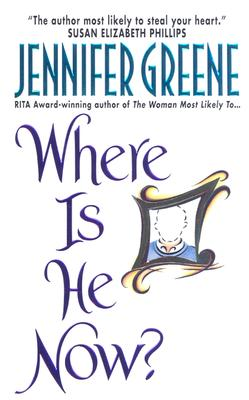 Where Is He Now? (Avon Romance), JENNIFER GREENE