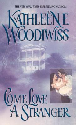 Come Love a Stranger, Woodiwiss, Kathleen