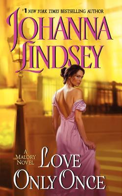 Love Only Once (Malory Novels (Paperback)), JOHANNA LINDSEY