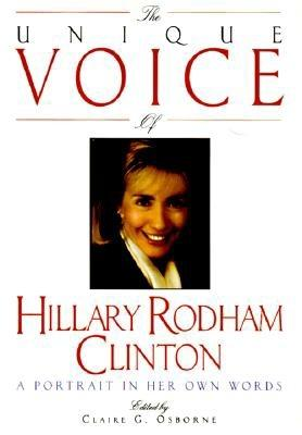 Image for The Unique Voice of Hillary Rodham Clinton: A Portrait in Her Own Words