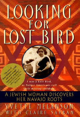 Image for Looking for Lost Bird: A Jewish Woman Discovers Her Navajo Roots