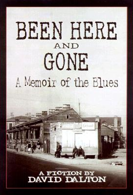 Image for BEEN HERE AND GONE: A MEMOIR OF THE BLUES
