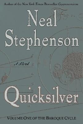 Quicksilver (The Baroque Cycle, Vol. 1), Neal Stephenson