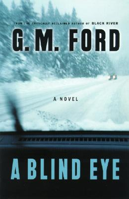 Image for A Blind Eye: A Novel (Ford, G. M.)