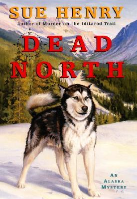 Image for Dead North: An Alaska Mystery (Alaska Mysteries)