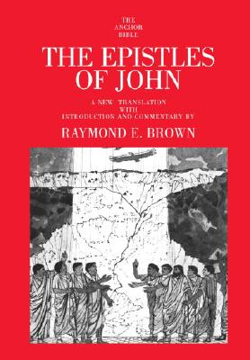 Image for The Epistles of John (The Anchor Bible Volume 30)