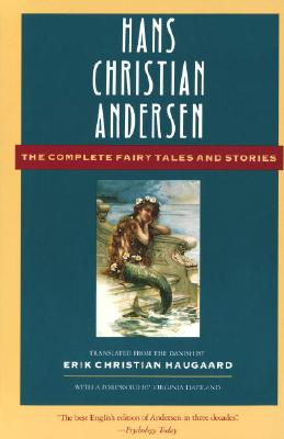 """Hans Christian Andersen: The Complete Fairy Tales and Stories (Anchor Folktale Library), """"Haviland, Virginia, Christian, Hans Andersen, Christian, Erik Haugaard"""""""