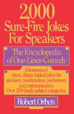 Image for 2,000 Sure-Fire Jokes for Speakers: The Encyclopedia of One-Liner Comedy