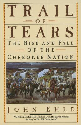 Image for Trail of Tears: The Rise and Fall of the Cherokee Nation