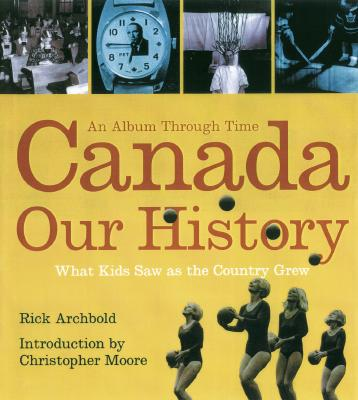 Image for Canada: Our History an Album through Time