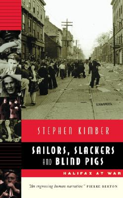 Image for Sailors Slackers And Blind Pigs: Halifax At War