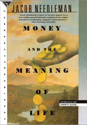Money and the Meaning of Life, Needleman, Jacob