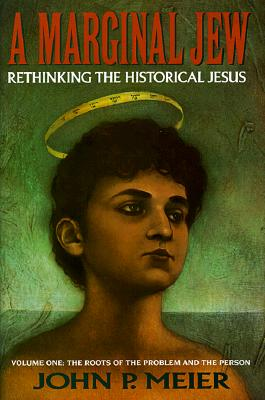 Image for A Marginal Jew: Rethinking the Historical Jesus: The Roots of the Problem and the Person, Vol. 1