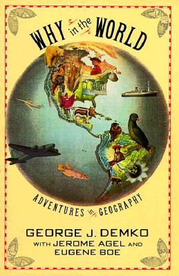Image for WHY IN THE WORLD: ADVENTURES IN GEOGRAPHY