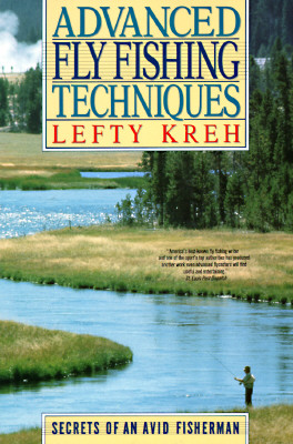 Image for Advanced Fly Fishing Techniques: Secrets of an Avid Fisherman