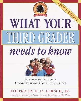 Image for What Your Third Grader Needs to Know: Fundamentals of a Good Third-Grade Education (The Core Knowledge)