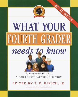 Image for What Your Fourth Grader Needs to Know: Fundamentals of a Good Fourth-Grade Education (The Core Knowledge)