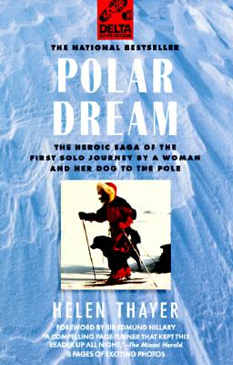 Image for Polar Dream: The Heroic Saga of the First Solo Journey by a Woman and Her Dog to the Pole