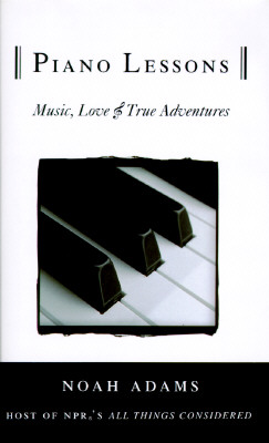 Image for Piano Lessons: Music, Love, & True Adventures