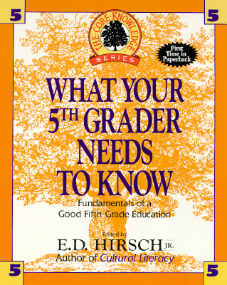 Image for What Your 5th Grader Needs to Know: Fundamentals of a Good Fifth-Grade Education (Core Knowledge Series)