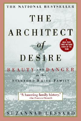 Image for The Architect of Desire: Beauty and Danger in the Stanford White Family