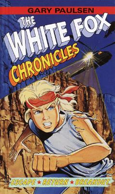 Image for The White Fox Chronicles: Escape, Return, Breakout