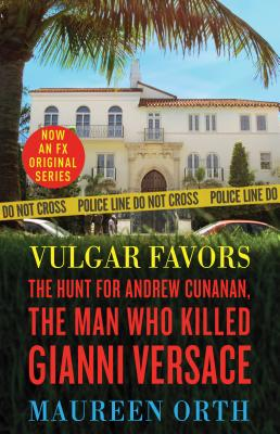 Image for Vulgar Favors: The Assassination of Gianni Versace