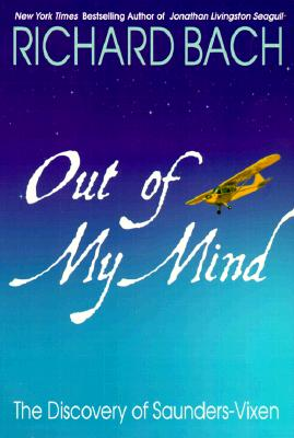 Out of My Mind: The Discovery of Saunders-Vixen, Richard Bach