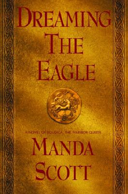 Image for Dreaming the Eagle (Boudica Trilogy)