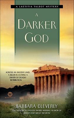 A Darker God: A Laetitia Talbot Mystery (Mortalis), Barbara Cleverly