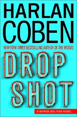 Drop Shot (Myron Bolitar Mysteries), HARLAN COBEN