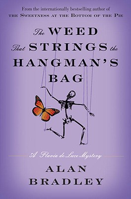 Image for The Weed That Strings the Hangman's Bag: A Flavia de Luce Mystery (Flavia de Luce Mysteries)