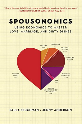 Image for Spousonomics: Using Economics to Master Love, Marriage, and Dirty Dishes