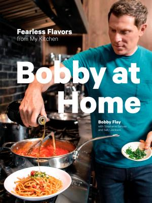 Image for Bobby at Home: Fearless Flavors from My Kitchen: A Cookbook