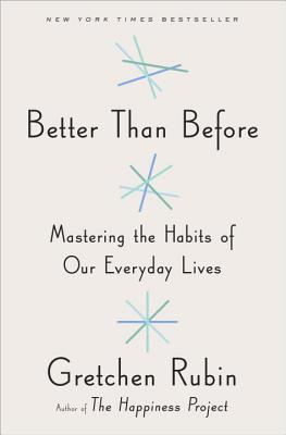 Image for Better Than Before: Mastering the Habits of Our Everyday Lives