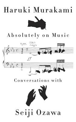 Image for Absolutely on Music: Conversations with Seiji Ozawa