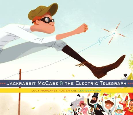 Jackrabbit McCabe and the Electric Telegraph, Rozier, Lucy Margaret