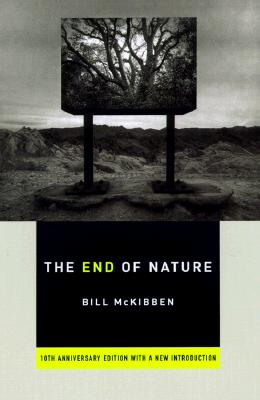 The End of Nature: Tenth Anniversary Edition, McKibben, Bill