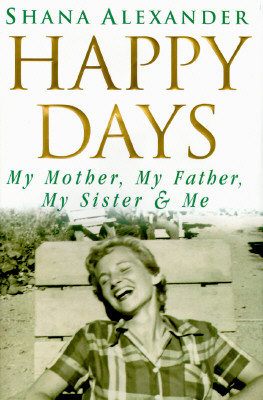 Image for Happy Days: My Mother, My Father, My Sister & Me